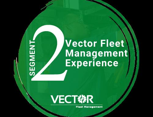 Vector Fleet Experience – Segment 2 of 9