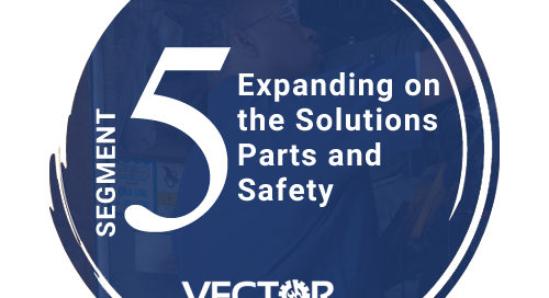 Expanding on the Solutions Parts and Safety - Segment 5